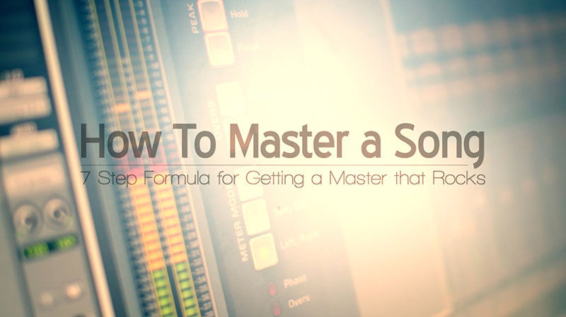 How to Master a Song – Simple 7 Step Mastering Formula