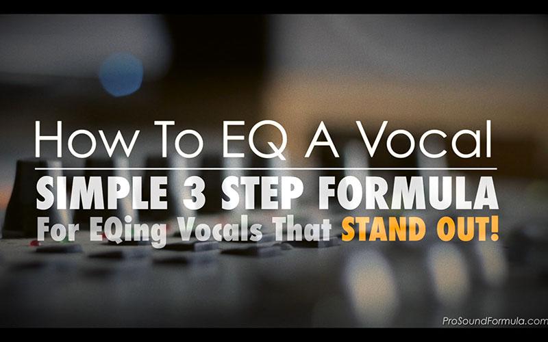 How to EQ Vocals – Simple 3 Step Formula