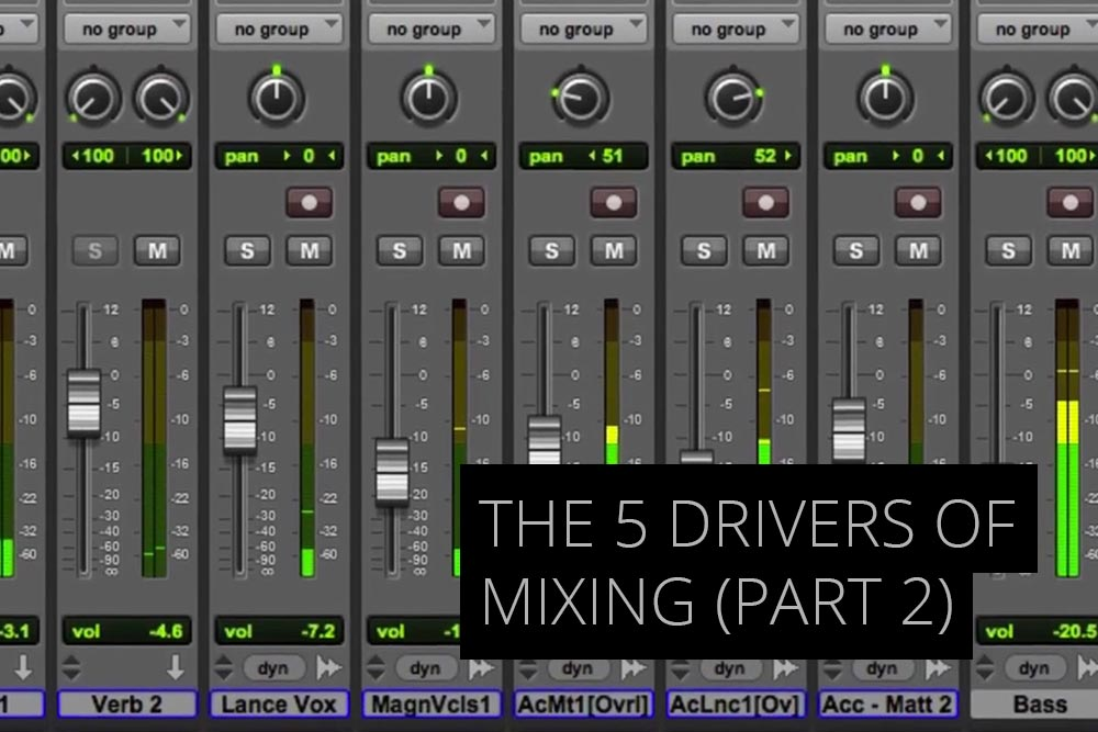 The 5 drivers of mixing part 2